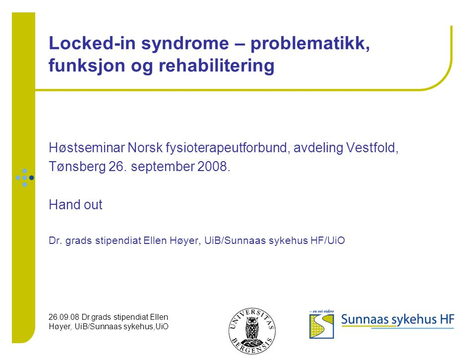 Locked-in syndrome – problematikk, funksjon og rehabilitering