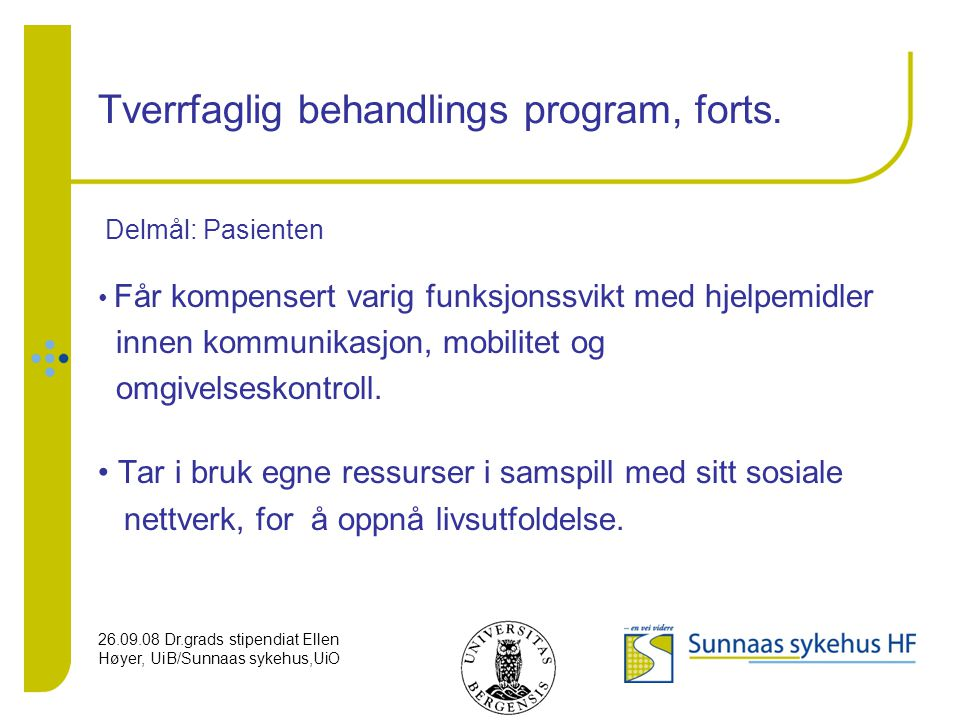 Tverrfaglig behandlings program, forts.