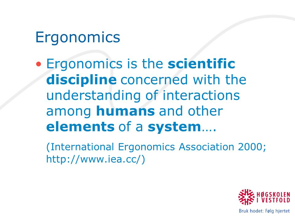 Ergonomics Ergonomics is the scientific discipline concerned with the understanding of interactions among humans and other elements of a system….