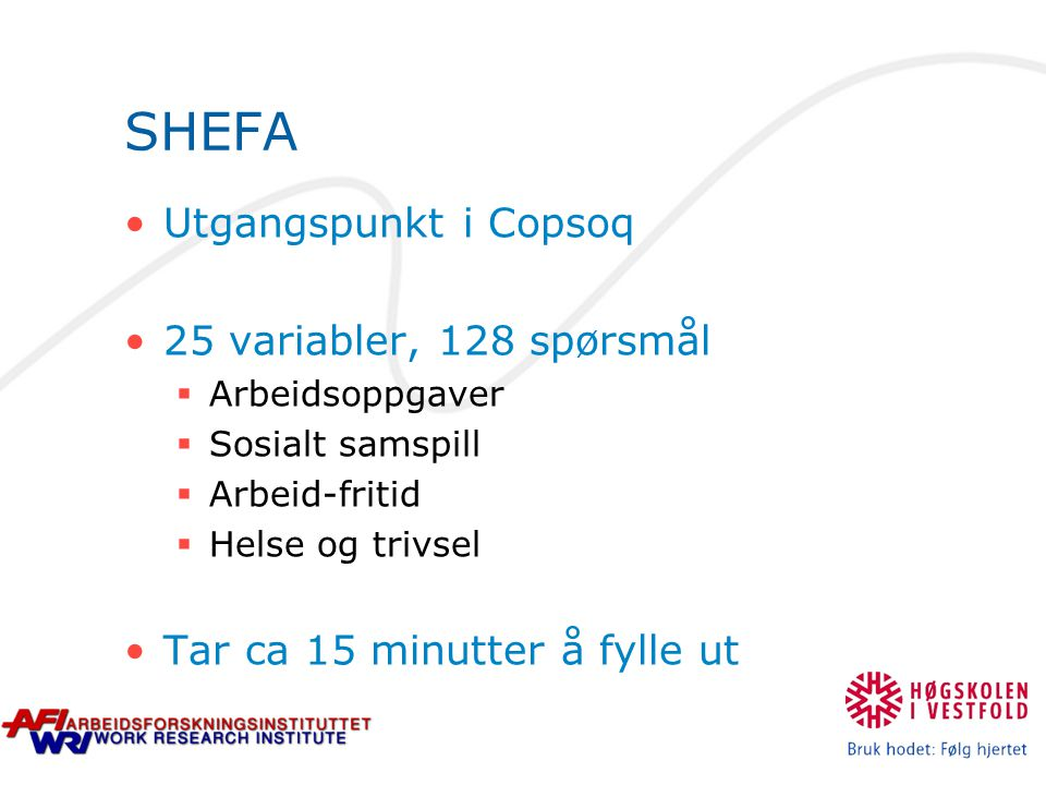 SHEFA Utgangspunkt i Copsoq 25 variabler, 128 spørsmål