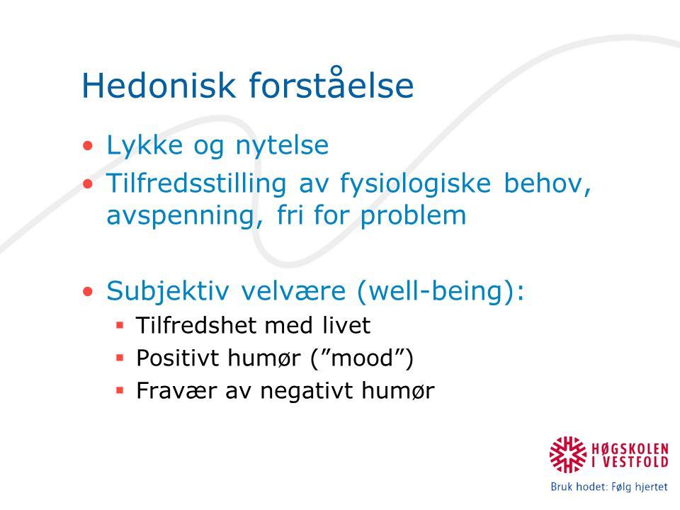 Hedonisk forståelse Lykke og nytelse