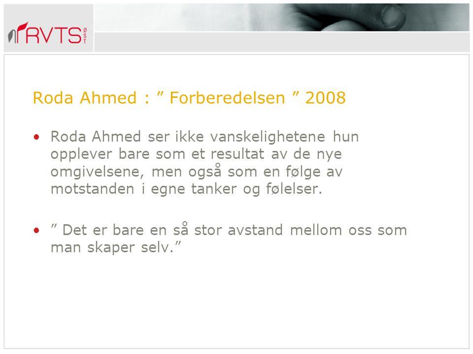 Roda Ahmed : Forberedelsen 2008
