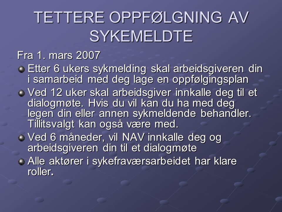 TETTERE OPPFØLGNING AV SYKEMELDTE