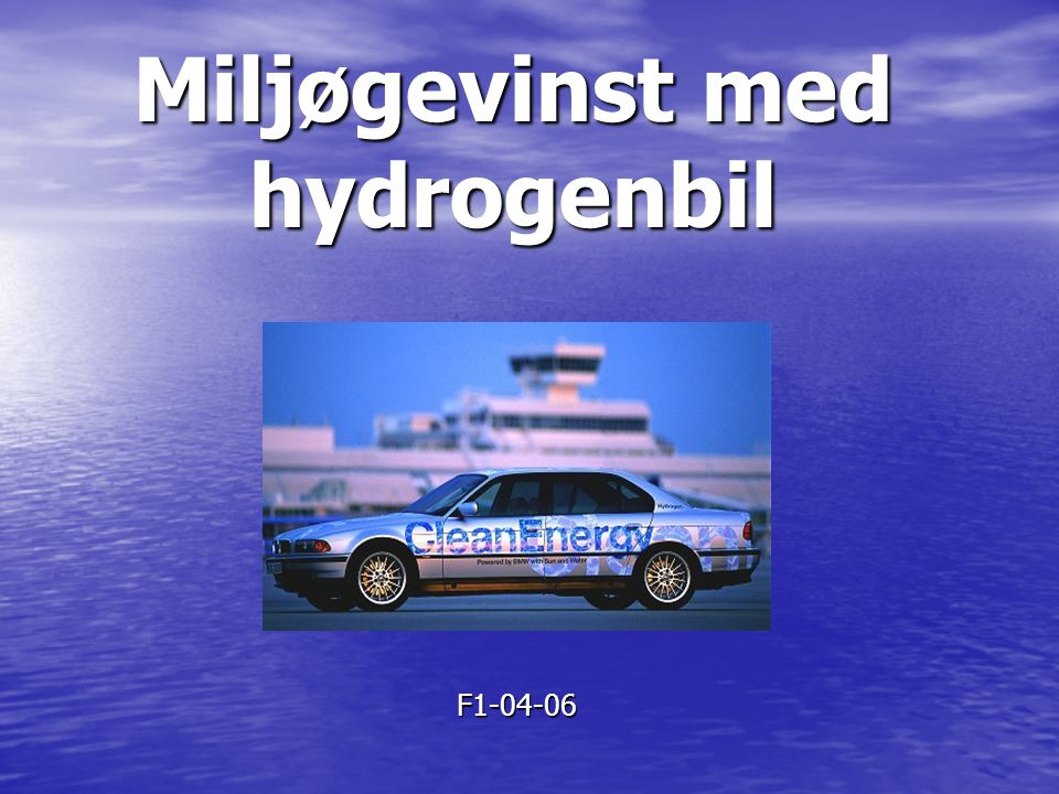 Miljøgevinst med hydrogenbil