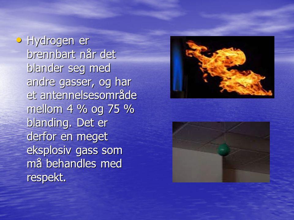 Hydrogen er brennbart når det blander seg med andre gasser, og har et antennelsesområde mellom 4 % og 75 % blanding.