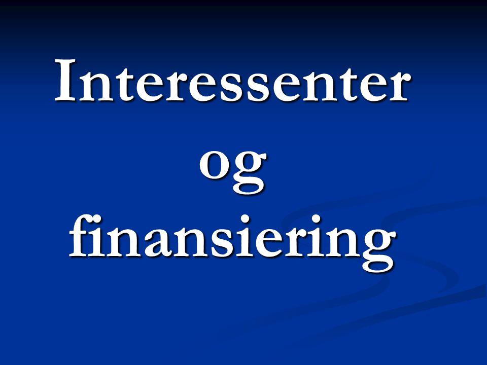 Interessenter og finansiering