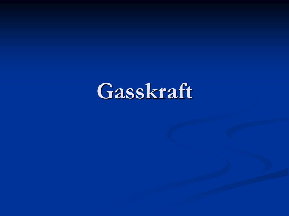 Gasskraft