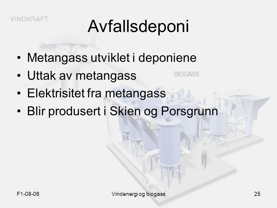 Avfallsdeponi Metangass utviklet i deponiene Uttak av metangass