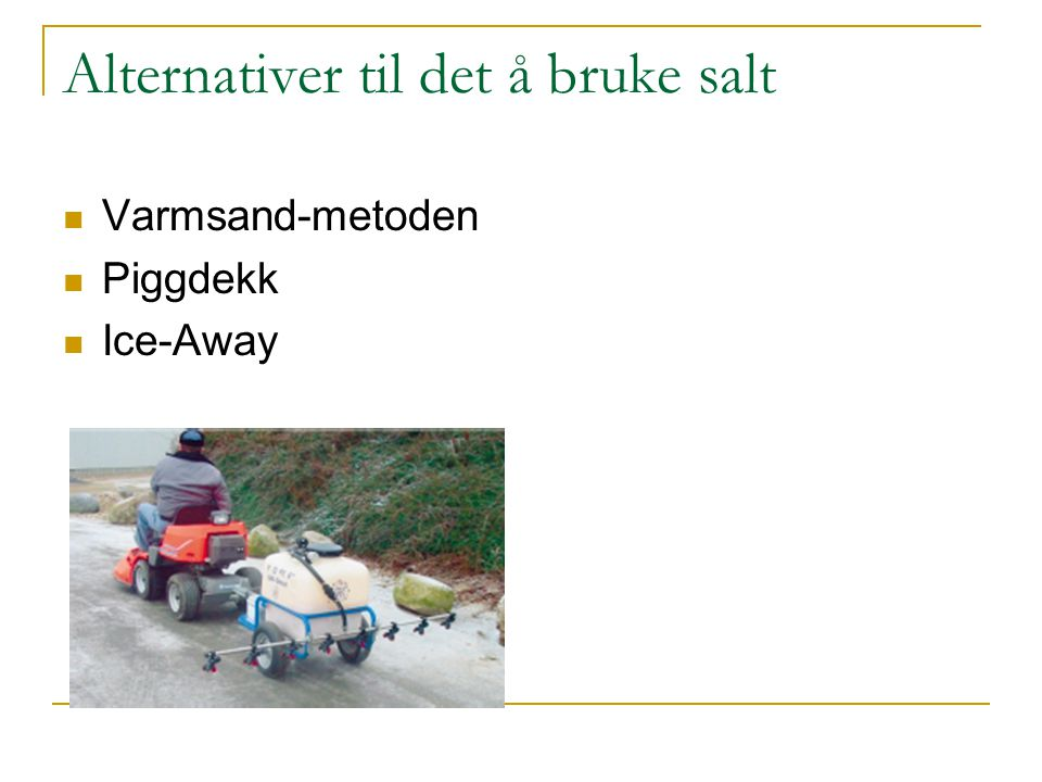 Alternativer til det å bruke salt