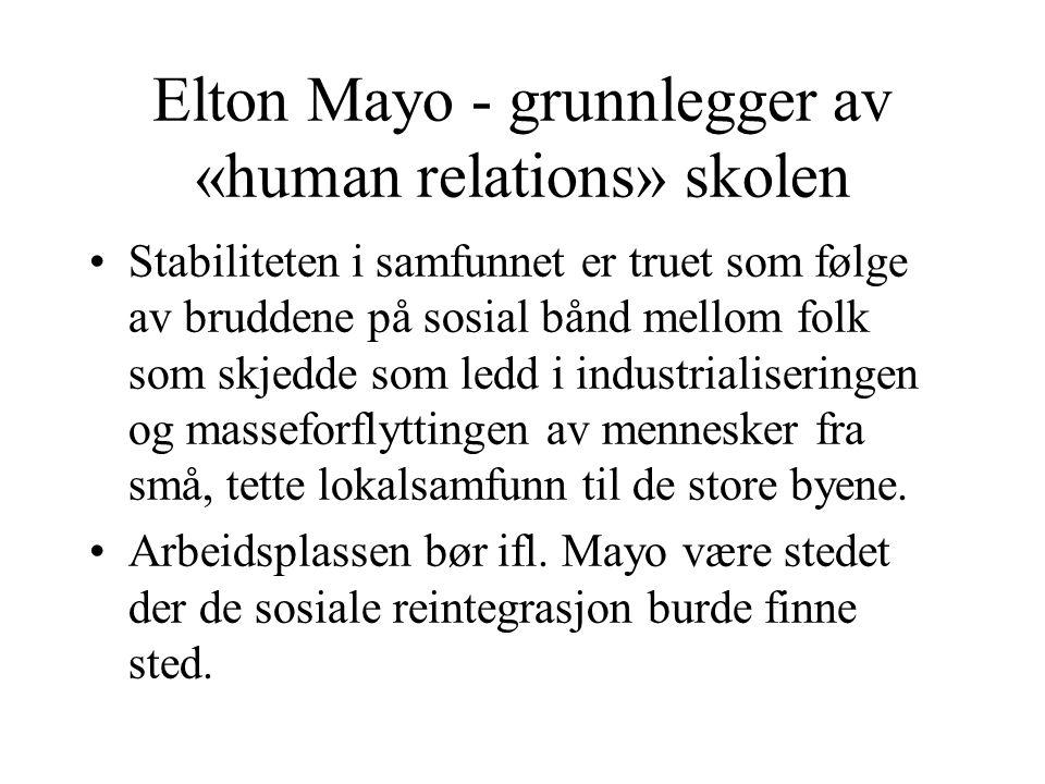 Elton Mayo - grunnlegger av «human relations» skolen