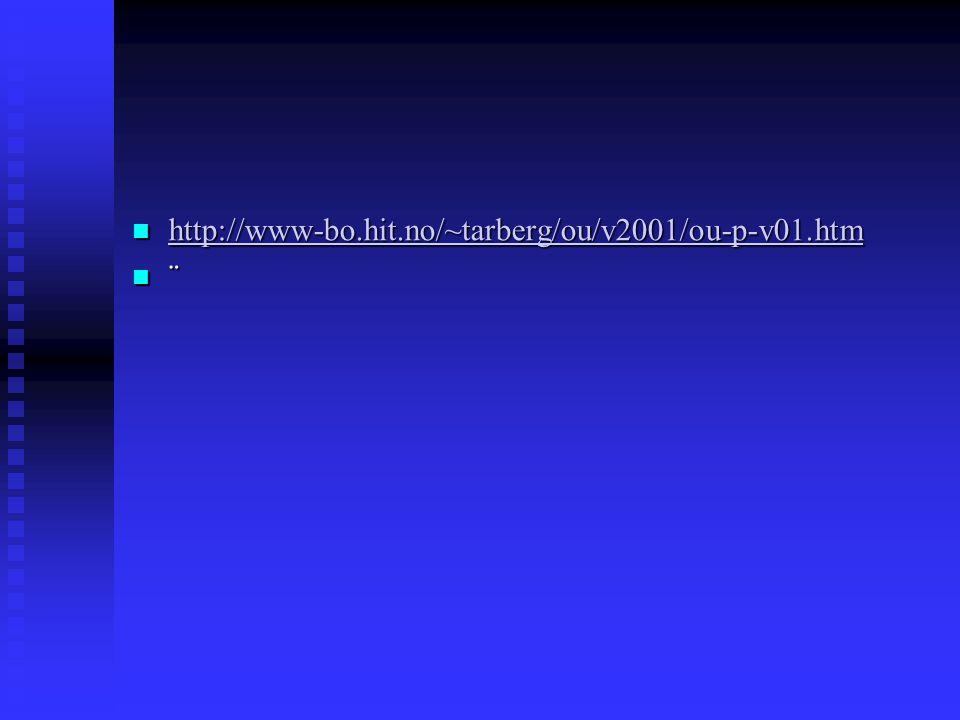 http://www-bo.hit.no/~tarberg/ou/v2001/ou-p-v01.htm ¨