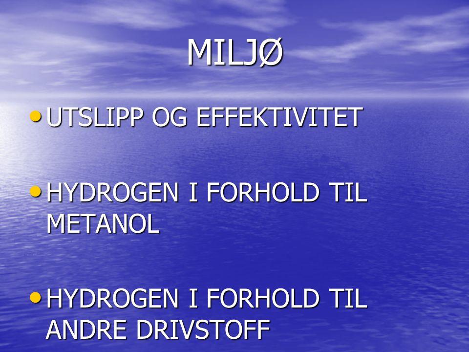 MILJØ UTSLIPP OG EFFEKTIVITET HYDROGEN I FORHOLD TIL METANOL