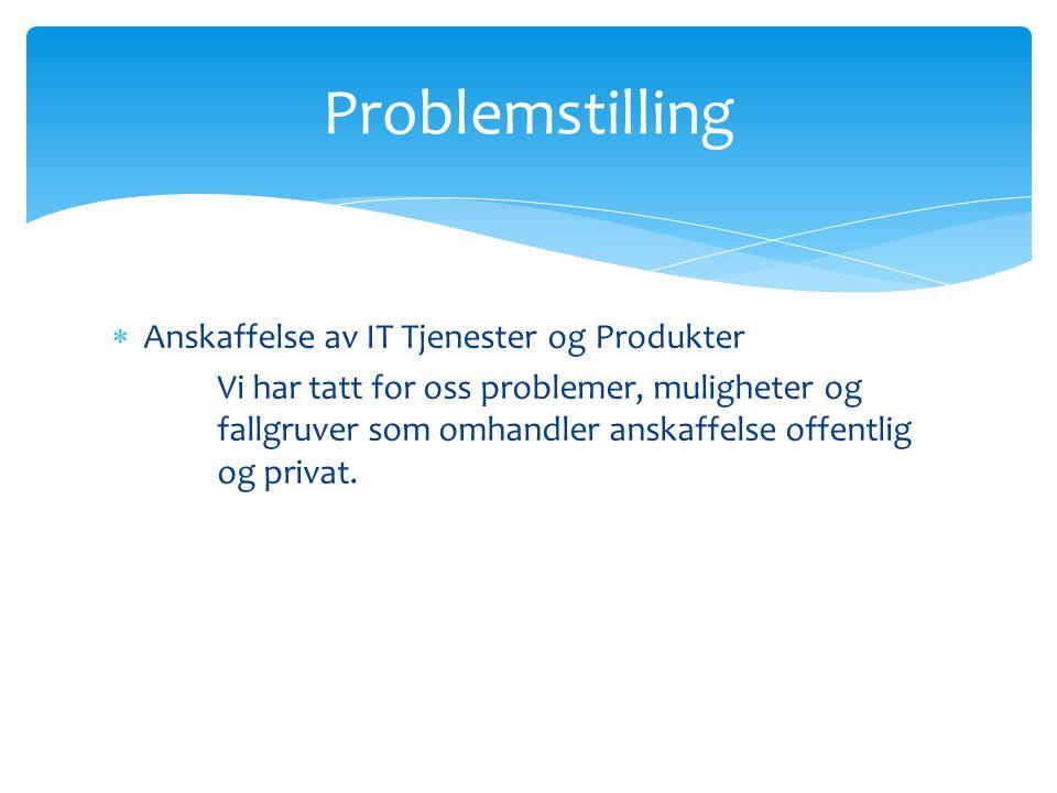 Problemstilling Anskaffelse av IT Tjenester og Produkter