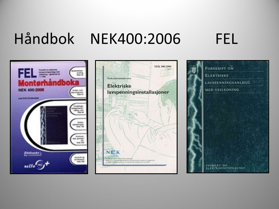 Håndbok NEK400:2006 FEL Montørhåndboka.