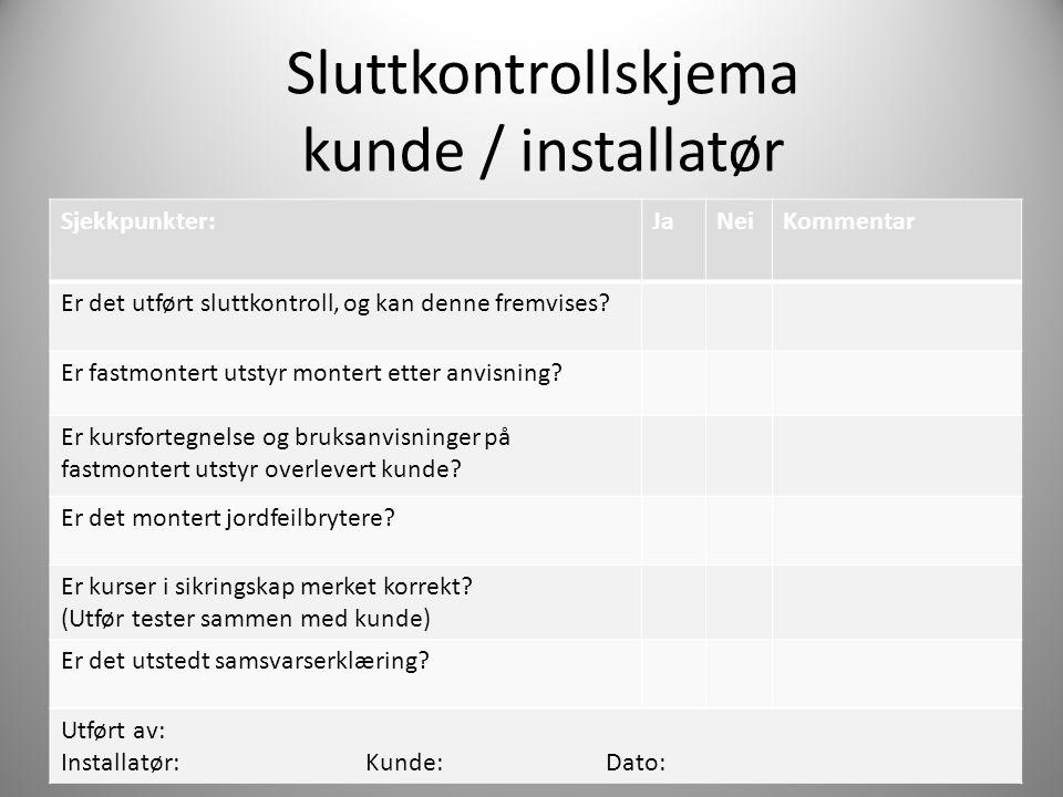 Sluttkontrollskjema kunde / installatør
