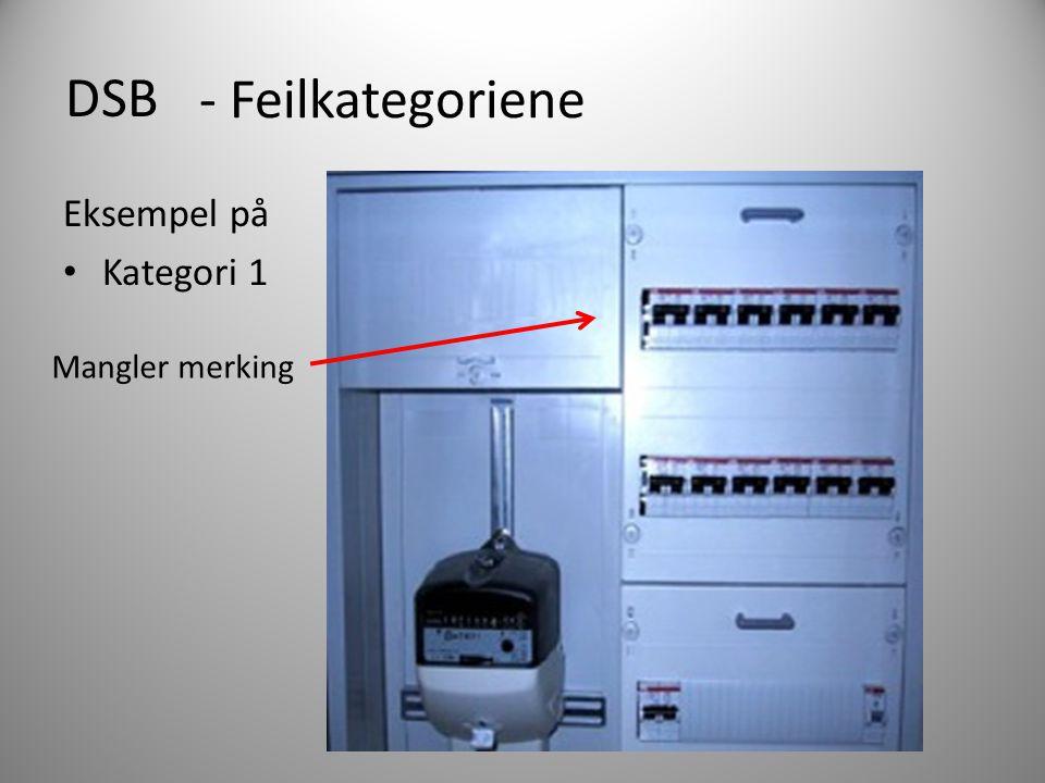 DSB - Feilkategoriene Eksempel på Kategori 1 Mangler merking