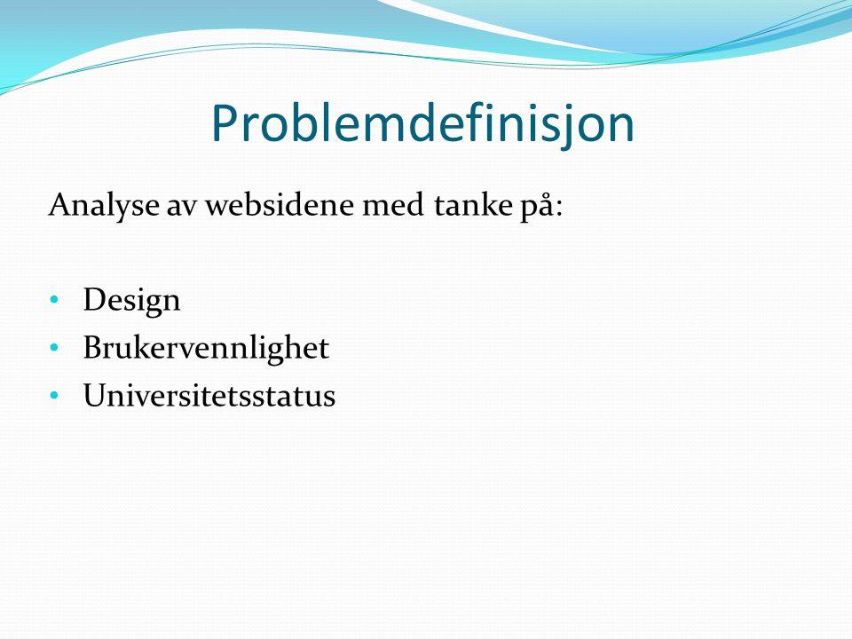 Problemdefinisjon Analyse av websidene med tanke på: Design