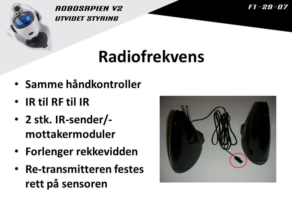 Radiofrekvens Samme håndkontroller IR til RF til IR