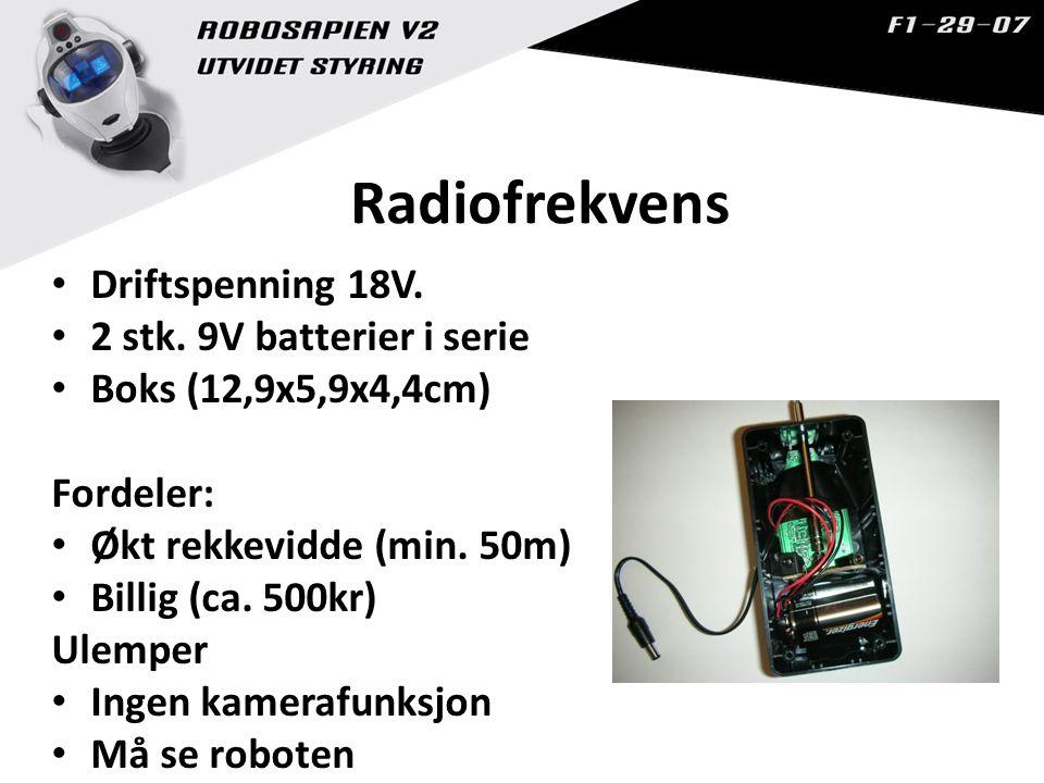 Radiofrekvens Driftspenning 18V. 2 stk. 9V batterier i serie