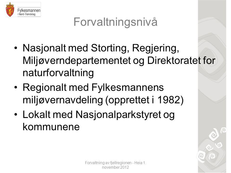 Forvaltning av fjellregionen - Heia 1. november 2012