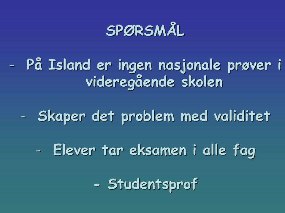 På Island er ingen nasjonale prøver i videregående skolen