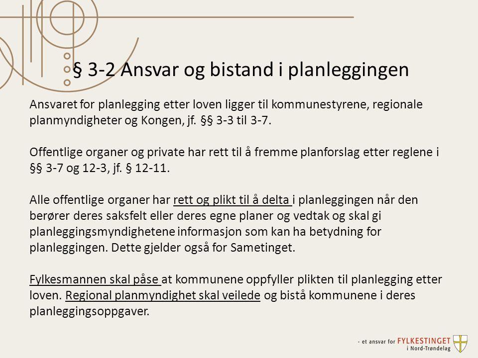 § 3-2 Ansvar og bistand i planleggingen