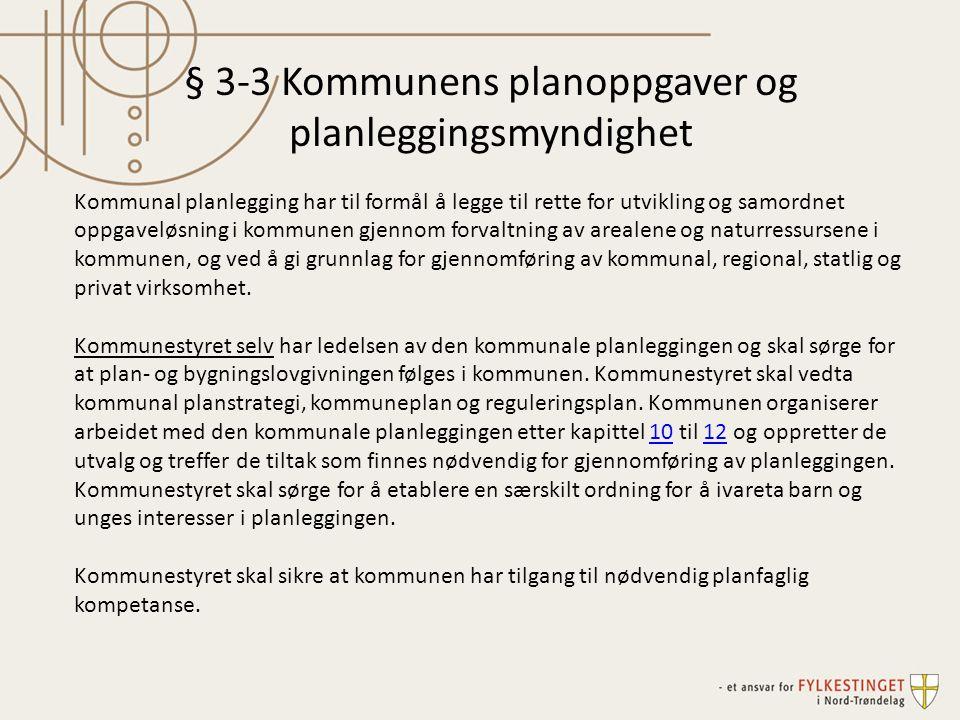 § 3-3 Kommunens planoppgaver og planleggingsmyndighet