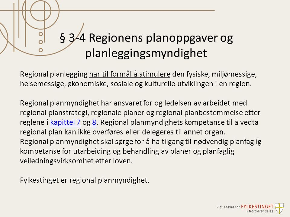 § 3-4 Regionens planoppgaver og planleggingsmyndighet