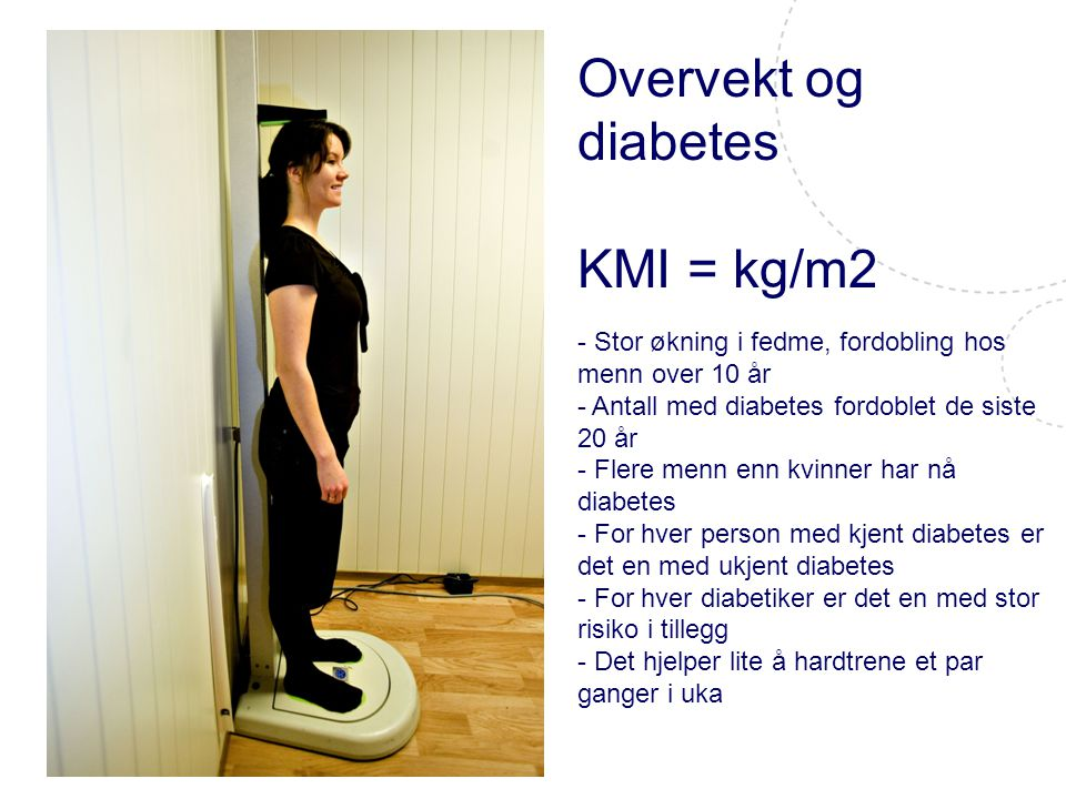 Overvekt og diabetes KMI = kg/m2