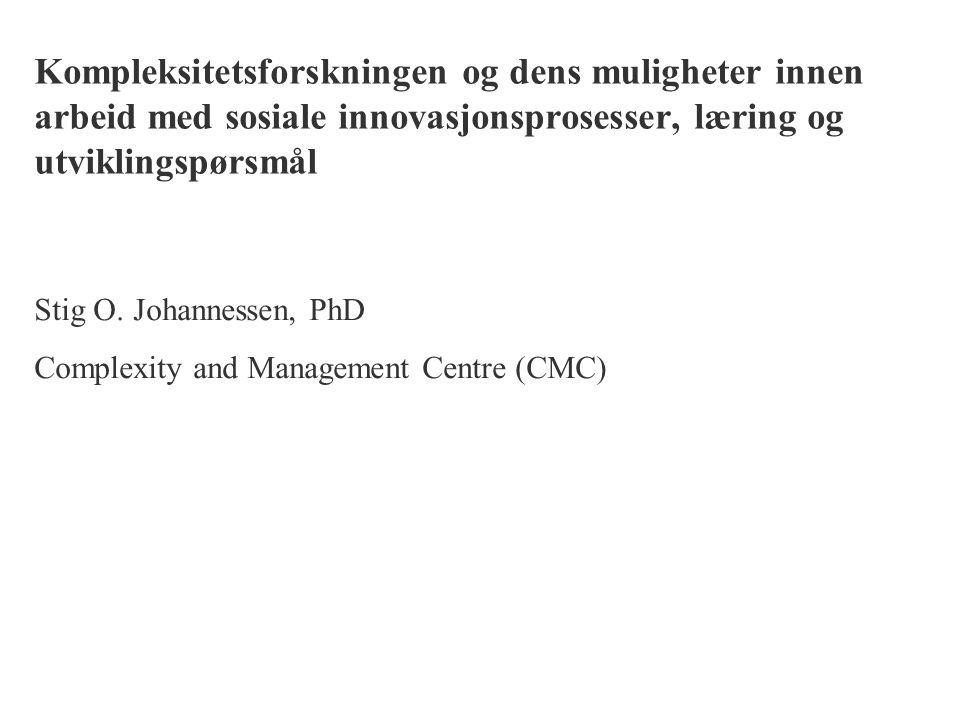 Kompleksitetsforskningen og dens muligheter innen arbeid med sosiale innovasjonsprosesser, læring og utviklingspørsmål