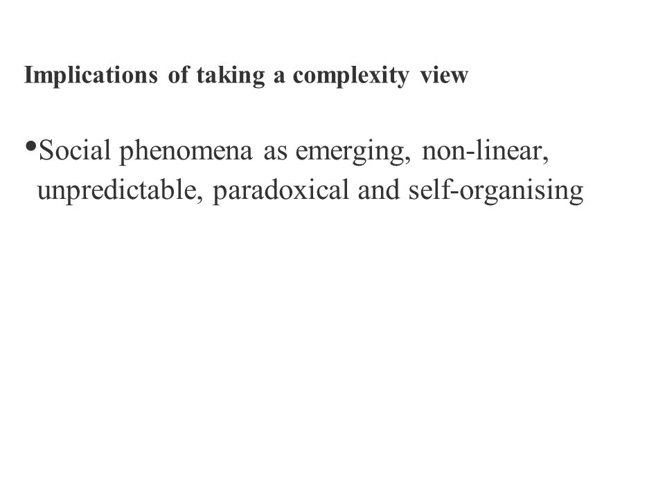 Implications of taking a complexity view
