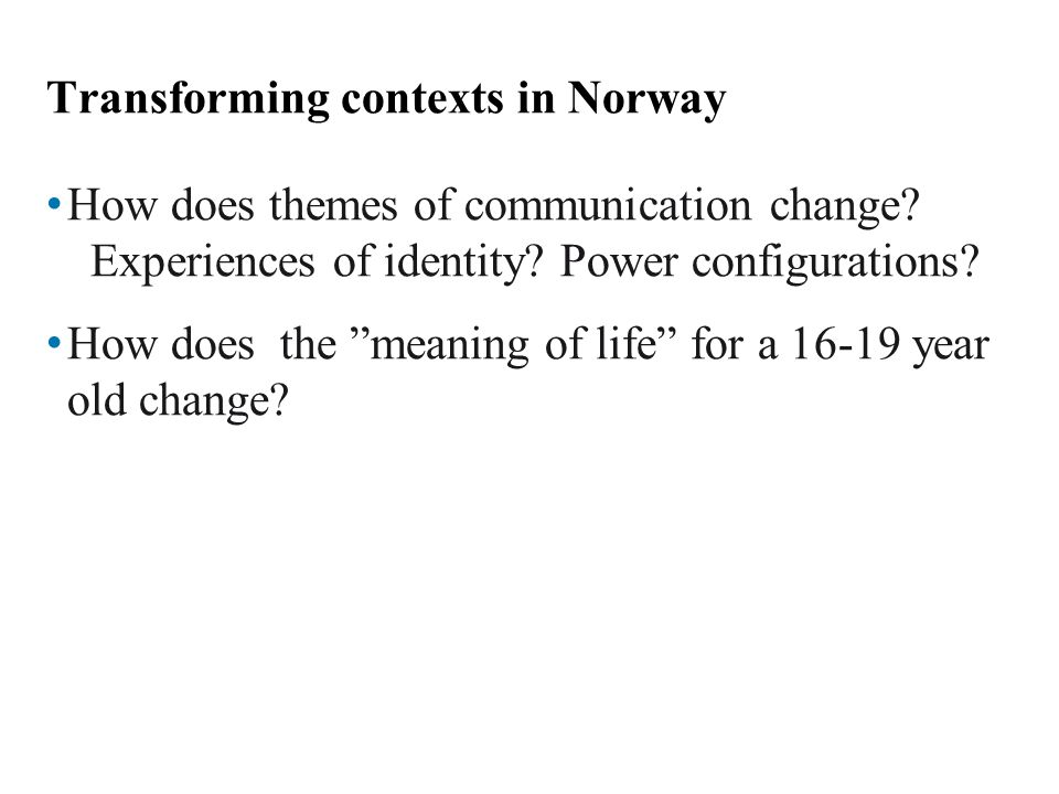 Transforming contexts in Norway