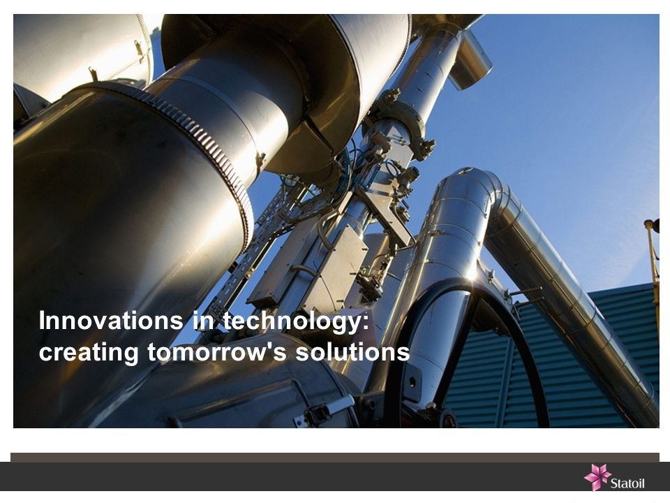 Innovations in technology: creating tomorrow s solutions