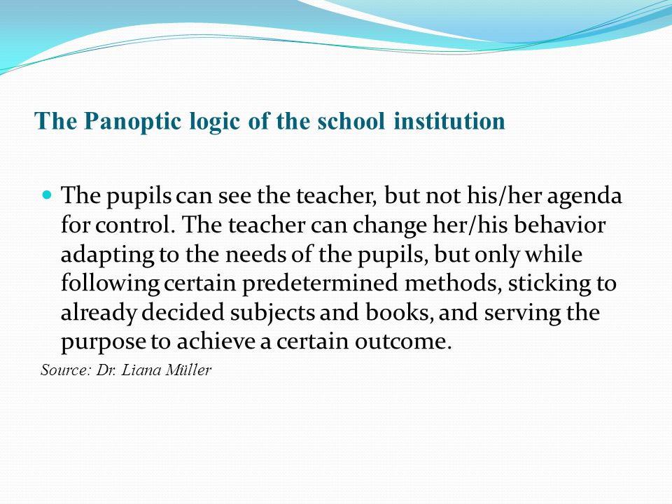 The Panoptic logic of the school institution