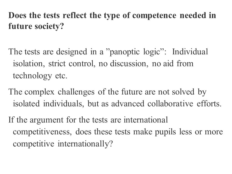 Does the tests reflect the type of competence needed in future society