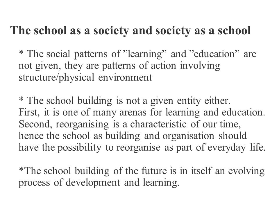 The school as a society and society as a school