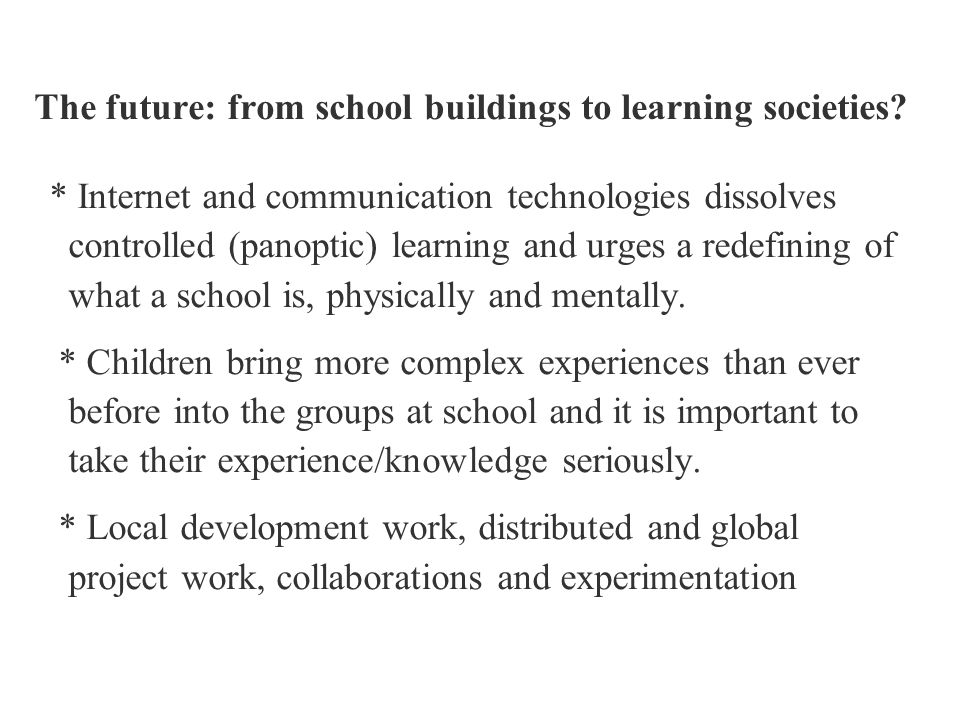 The future: from school buildings to learning societies