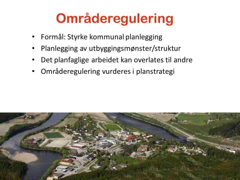 Områderegulering Formål: Styrke kommunal planlegging