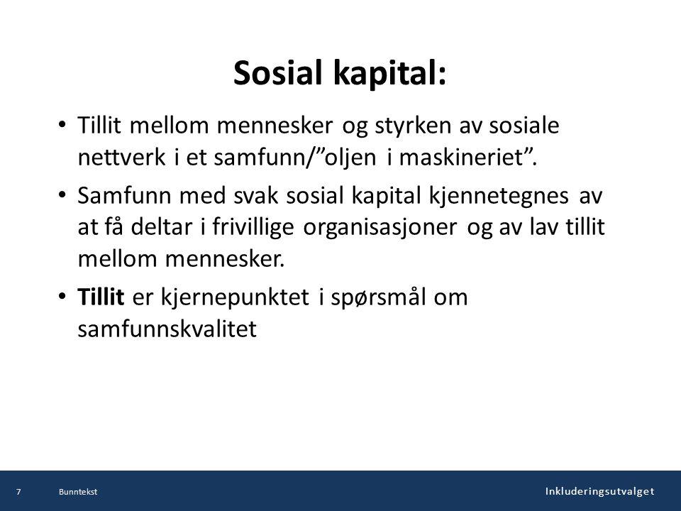 Sosial kapital: Tillit mellom mennesker og styrken av sosiale nettverk i et samfunn/ oljen i maskineriet .