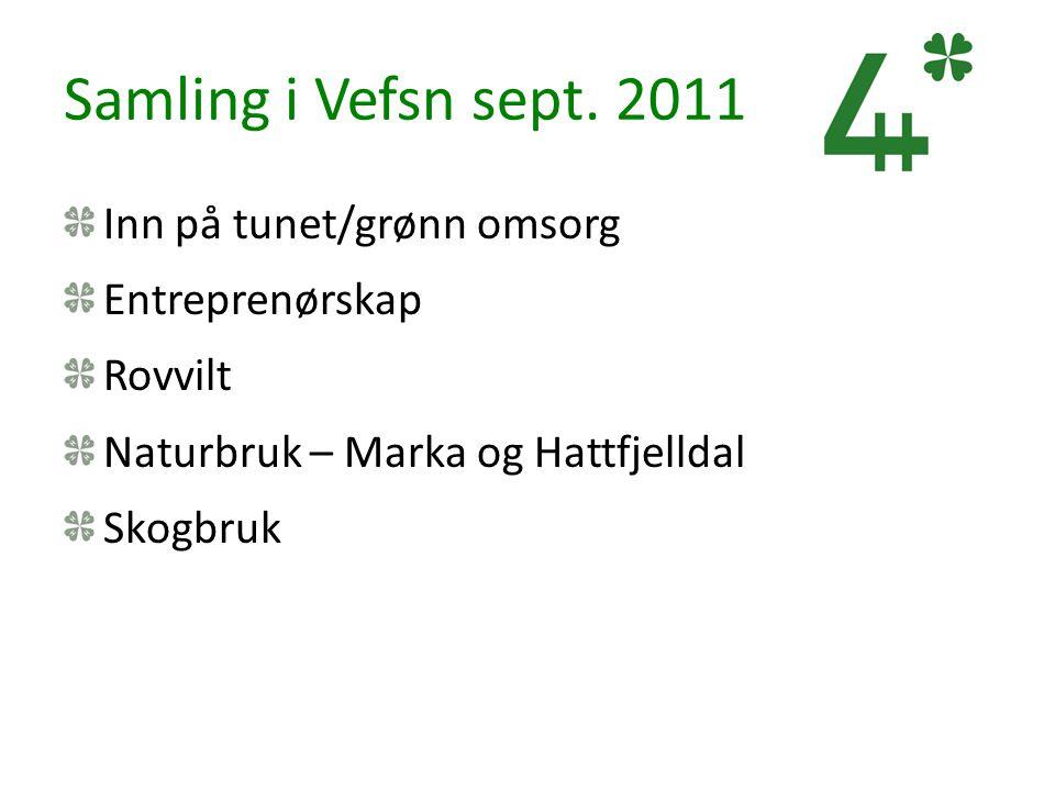 Samling i Vefsn sept. 2011 Inn på tunet/grønn omsorg Entreprenørskap