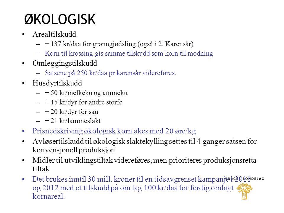 ØKOLOGISK Arealtilskudd Omleggingstilskudd Husdyrtilskudd