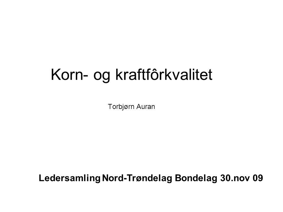 Korn- og kraftfôrkvalitet Torbjørn Auran