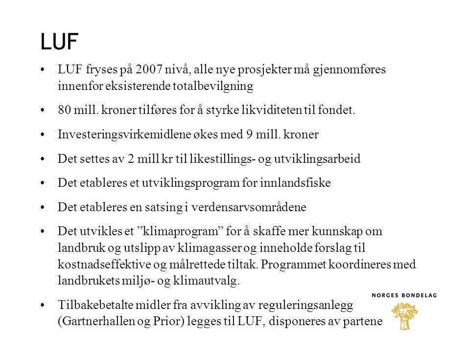 LUF LUF fryses på 2007 nivå, alle nye prosjekter må gjennomføres innenfor eksisterende totalbevilgning.