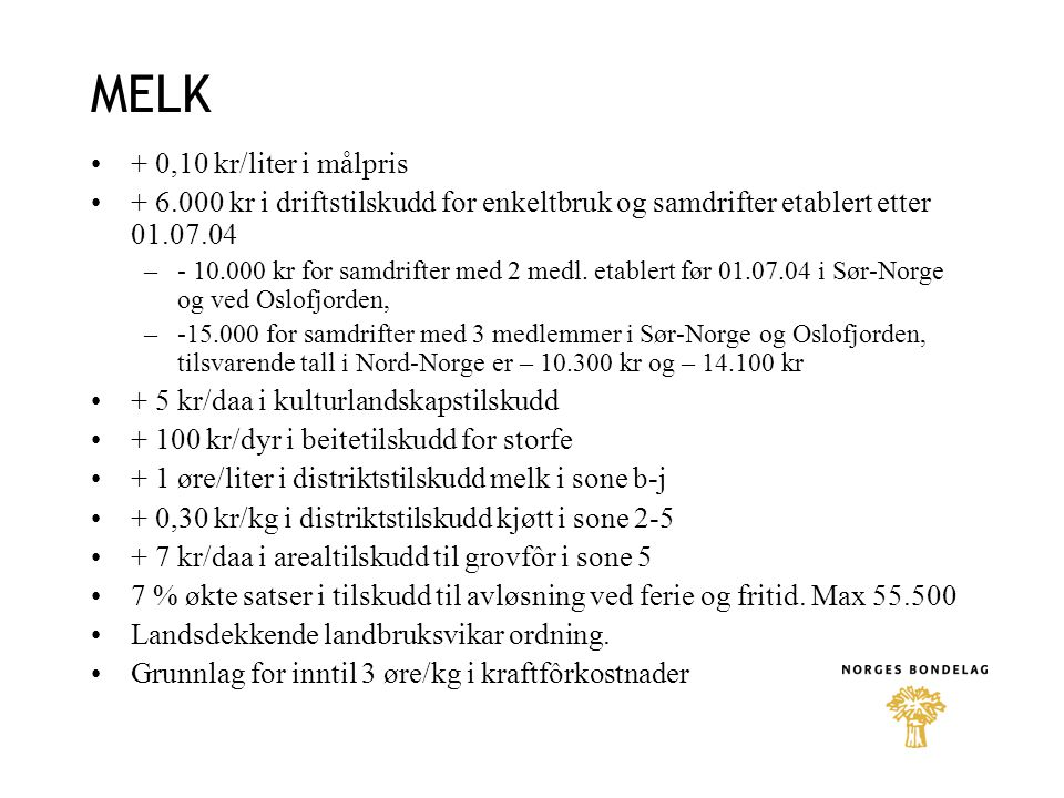 MELK + 0,10 kr/liter i målpris