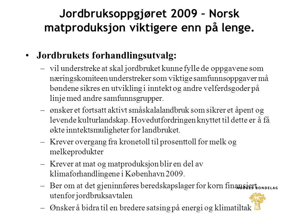 Jordbruksoppgjøret 2009 – Norsk matproduksjon viktigere enn på lenge.