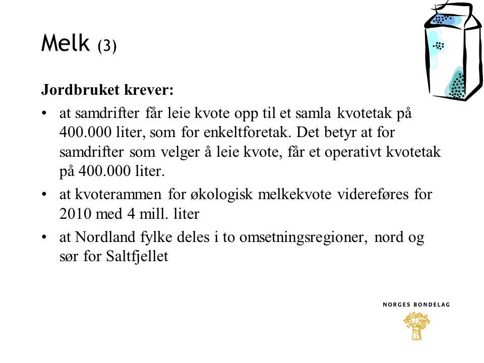 Melk (3) Jordbruket krever: