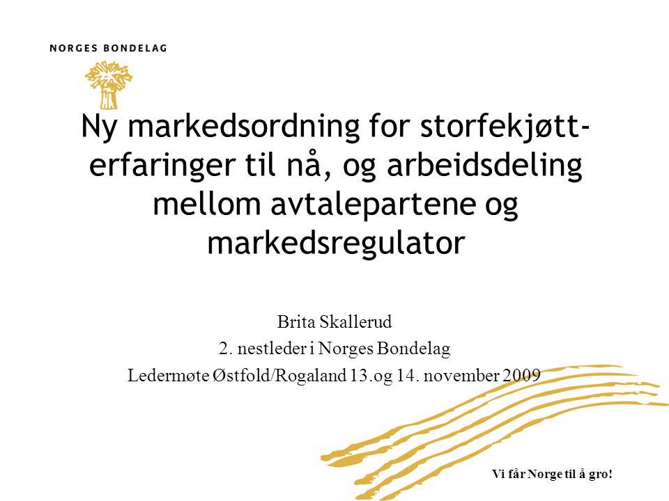 Ny markedsordning for storfekjøtt- erfaringer til nå, og arbeidsdeling mellom avtalepartene og markedsregulator