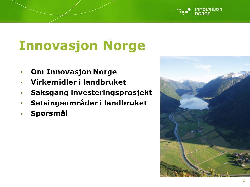 Innovasjon Norge Om Innovasjon Norge Virkemidler i landbruket