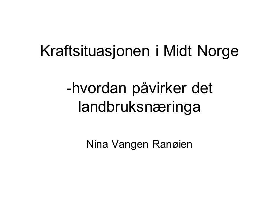 Kraftsituasjonen i Midt Norge -hvordan påvirker det landbruksnæringa