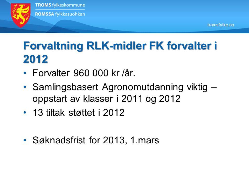 Forvaltning RLK-midler FK forvalter i 2012